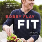 Bobby Flay Fit Recipe Book
