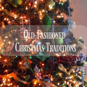 Old-Fashioned Christmas Traditions